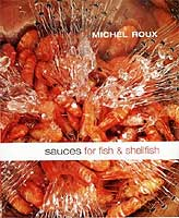 Sauces for Fish & Shellfish by Michel Roux