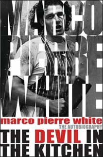 Marco Pierre White The Devil in the Kitchen: The Autobiography